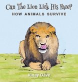 Can The Lion Lick His Face?: How Animals Survive