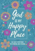 God Is My Happy Place: Morning & Evening Devotional