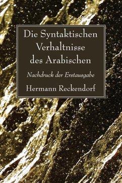 Die Syntaktischen Verhaltnisse des Arabischen (eBook, PDF)