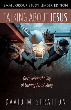 Talking about Jesus, Small Group Study Leader Edition (eBook, PDF)