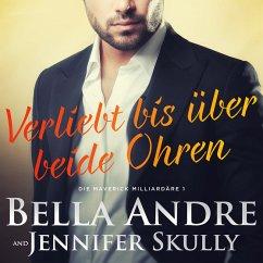 Verliebt bis über beide Ohren(Die Maverick Milliardäre 1) (MP3-Download) - Andre, Bella; Skully, Jennifer