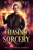 Chasing Sorcery (The Last Witch Coven, #3) (eBook, ePUB)