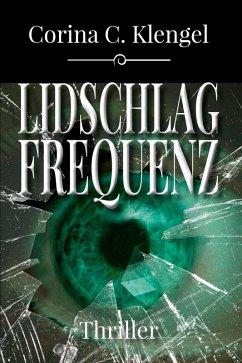 Lidschlagfrequenz (eBook, ePUB) - Klengel, Corina C.