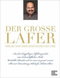Der große Lafer- Die Kunst der einfachen Küche. - Lafer, Johann