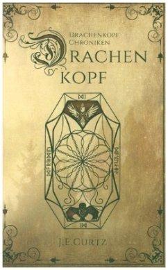 Drachenkopf Chroniken - Curtz, J. E.