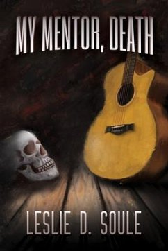 My Mentor, Death (eBook, ePUB) - Soule, Leslie D.