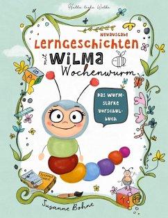 Lerngeschichten mit Wilma Wochenwurm - Das wurmstarke Vorschulbuch (eBook, PDF)