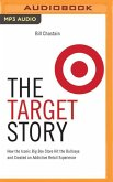 The Target Story: How the Iconic Big Box Store Hit the Bullseye and Created an Addictive Retail Experience