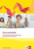 Tous ensemble Trainingsheft Abschlussprüfung. Französisch Realschulabschluss Baden-Württemberg