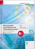 Wirtschaft und Recht für Techniker/innen IV HTL + digitales Zusatzpaket
