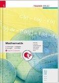Mathematik IV HLW/HLM/HLK + digitales Zusatzpaket - Erklärungen, Aufgaben, Lösungen, Formeln