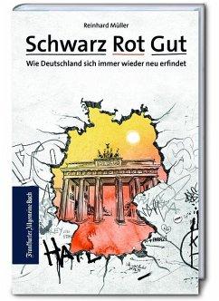 Schwarz Rot Gut - Müller, Reinhard