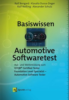 Basiswissen Automotive Softwaretest (eBook, ePUB) - Bongard, Ralf; Dussa-Zieger, Klaudia; Reißing, Ralf; Schulz, Alexander