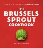 The Brussels Sprout Cookbook (eBook, ePUB)