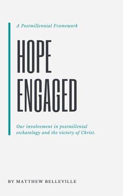 Hope Engaged: A Postmillennial Framework (eBook, ePUB) - Belleville, Matthew