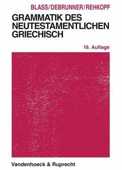 Grammatik des neutestamentlichen Griechisch (eBook, PDF) - Blass, Friedrich