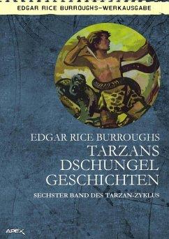 TARZANS DSCHUNGELGESCHICHTEN (eBook, ePUB) - Burroughs, Edgar Rice