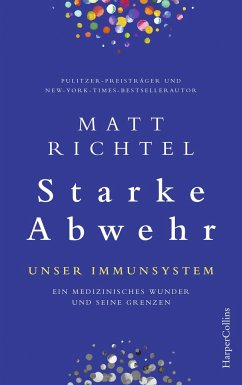Starke Abwehr - Unser Immunsystem - Richtel, Matt