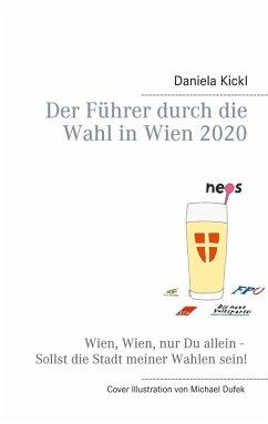 Der Führer durch die Wahl in Wien 2020 (eBook, ePUB)
