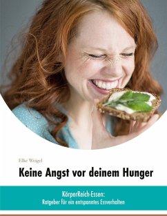 Keine Angst vor deinem Hunger (eBook, ePUB)