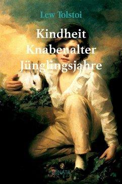 Kindheit, Knabenalter, Jünglingsjahre (eBook, ePUB) - Tolstoi, Lew