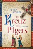 Das Kreuz des Pilgers / Pilger Bd.1 (eBook, ePUB)
