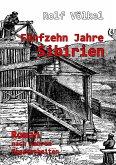 Fünfzehn Jahre Sibirien - Roman nach wahren Begebenheiten (eBook, ePUB)