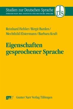 Eigenschaften gesprochener Sprache (eBook, PDF) - Fiehler, Reinhard; Barden, Birgit; Elstermann, Mechthild; Kraft, Barbara