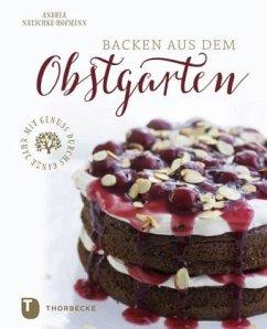 Backen aus dem Obstgarten (Restauflage) - Natschke-Hofmann, Andrea