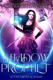 Shadow Prophet (Scythe Grove Academy, #2) (eBook, ePUB)