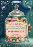 Becky und der geheimnisvolle Bonbonkocher (Mängelexemplar)