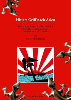 Hitlers Griff nach Asien 4 - Geerken, Horst H.