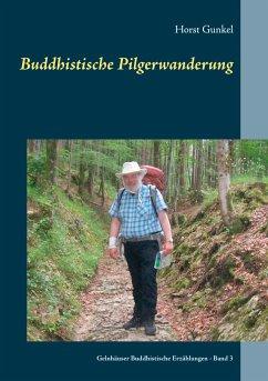 Buddhistische Pilgerwanderung