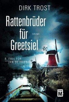 Rattenbrüder für Greetsiel - Trost, Dirk