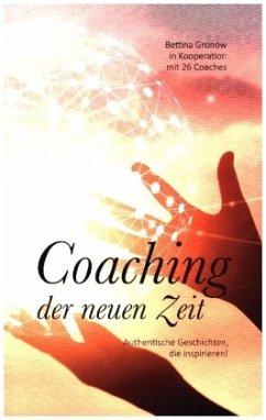 Coaching der neuen Zeit - Koster, Daniela;Be, Max;Ertle, Susanne