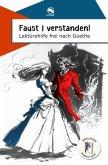 Faust 1 verstanden! Lektürehilfe frei nach Goethe