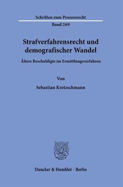 Strafverfahrensrecht und demografischer Wandel - Kretzschmann, Sebastian