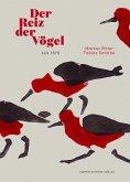 Der Reiz der Vögel seit 1870