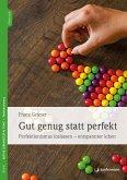 Gut genug statt perfekt (eBook, PDF)