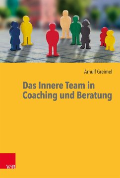 Das Innere Team in Coaching und Beratung (eBook, ePUB) - Greimel, Arnulf