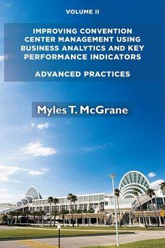 Improving Convention Center Management Using Business Analytics and Key Performance Indicators, Volume II (eBook, ePUB)