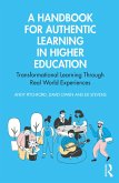 A Handbook for Authentic Learning in Higher Education (eBook, ePUB)