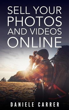 Sell Your Photos & Videos Online (eBook, ePUB) - Carrer, Daniele