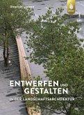 Entwerfen und Gestalten in der Landschaftsarchitektur (eBook, PDF)