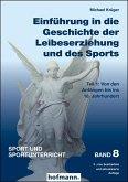 Einführung in die Geschichte der Leibeserziehung und des Sports - Teil 1