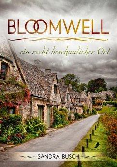 Bloomwell - ein recht beschaulicher Ort - Busch, Sandra