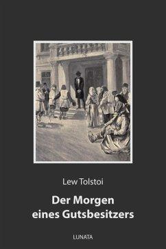 Der Morgen eines Gutsbesitzers (eBook, ePUB) - Tolstoi, Lew
