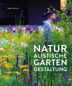Naturalistische Gartengestaltung (eBook, PDF) - Dunnett, Nigel