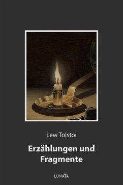 Erzählungen und Fragmente (eBook, ePUB) - Tolstoi, Lew