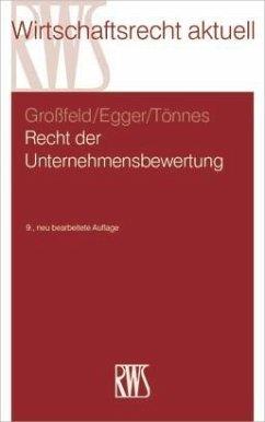 Recht der Unternehmensbewertung (eBook, ePUB) - Egger, Wolf-Achim; Großfeld, Bernhard; Tönnes, Ulrich